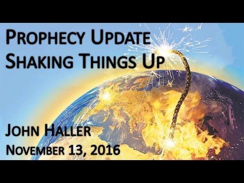2016 11 13 John Haller's Prophecy Update