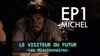 [Ep 01] LE VISITEUR DU FUTUR - LES MISSIONNAIRES HD (EN subtitles available)