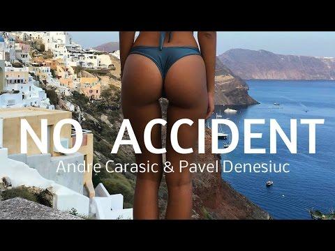 Andre Carasic & Pavel Denesiuc - No Accident (Prod. by xXx Productionz)