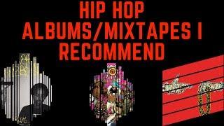 Hip Hop albums/mixtapes I recommend!