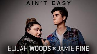 Elijah Woods x Jamie Fine - Ain't Easy - THE LAUNCH