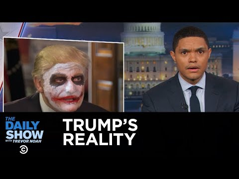 The Daily Show Welcome to President Trump s Reality