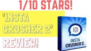 1/10 STARS - Insta Crusher 2 Review - AVOID!