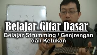 Belajar Gitar Dasar - Belajar Strumming Genjrengan dan ketukan