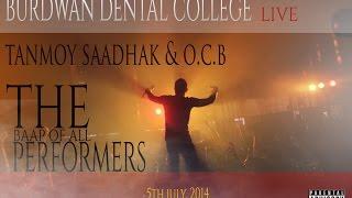 OCB & TANMOY SAADHAK LIVE BURDWAN DENTAL COLLEGE TOUR (2014)