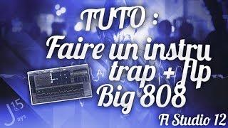 TUTO Fl Studio 12 | Faire une intru trap + FLP | Big 808 | FR HD