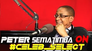 HON. PETER SEMATIMBA ON CELEB SELECT WITH CRYSTAL[AUGUST 6TH 2016]