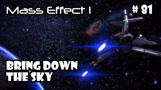 Let's Play Mass Effect 1 (PC) - Part 81: Bring Down The Sky (4/4)