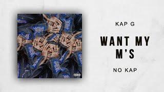 Kap G - Want My M's (No Kap)