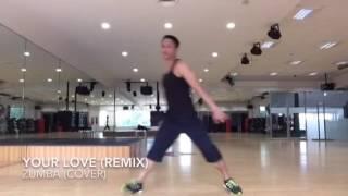 Zumba Fitness - Your Love (ZIN 62) remix