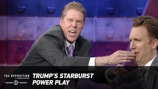 Trump's Starburst Power Play - The Opposition w/ Jordan Klepper