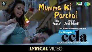 Mumma Ki Parchai   Lyrical   Helicopter Eela   Kajol   Riddhi Sen   Tota   Neha   Ronit Sarkar