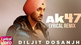 AK 47 (Video) | Lyrical Remix | Diljit Dosanjh | Latest Remix Songs 2018 | Speed Records
