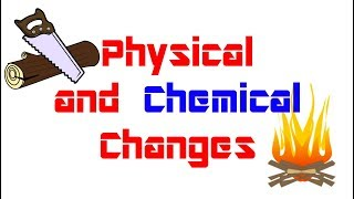 Physical and Chemical Changes: Chemistry for Kids - FreeSchool