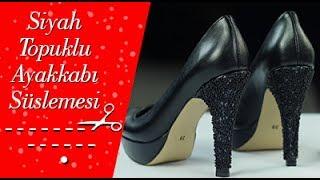 Tek Dokunuşla Havası Değişen Siyah Topuklu Ayakkabı Süslemesi Nasıl Yapılır MŞ