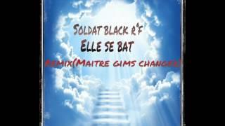 Soldat Black R°F Elle Se Bat Remix MAITRE GIMS CHANGER