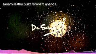 Sanam Re (The Buzz Remix) - Dr. Srimix (ft. Anand L.)