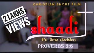 Shaadi- The Life Time Decision | Christian Gospel Short Film | By Swapnil Pawar