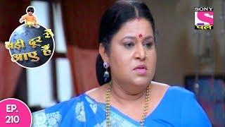 Badi Door Se Aaye Hain - बड़ी दूर से आये है - Episode 210 - 25th September, 2017