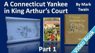 Part 1 - A Connecticut Yankee in King Arthur's Court Audiobook by Mark Twain (Chs 01-06)