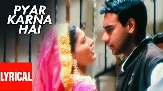 Pyar Tumse Karna Hai (Pyar Karna Hai) Lyrical Video   Major Saab   Ajay Devgn, Sonali Bendre