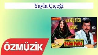 Yayla Çiçeği - Nuri Yücel ve Safinaz Bekar (Official Video)