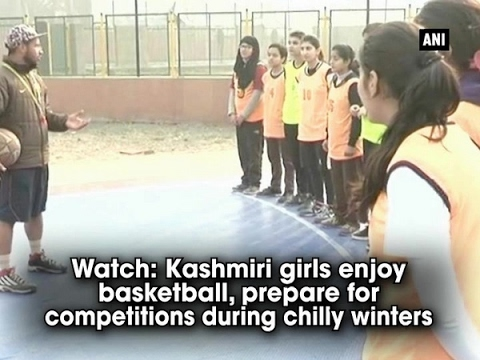 Watch: Kashmiri girls enjoy basketball, prepare for competitions during chilly winters - ANI #News