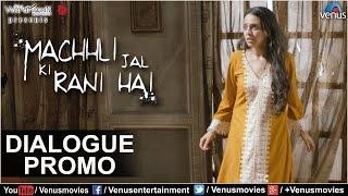 Machhli Jal Ki Rani Hai   Dialogue Promo 4   Feat : Swara Bhaskar, Bhanu Uday  