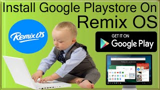 How To Install Google Play Store On Remix OS For PC - Gapps Installation Guide For Remix OS