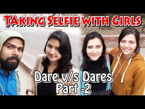 Taking Selfie with Girls & Saying Chachi Kaisi ho Prank-Dare v/s Dares #2 | THF - Ab Mauj Legi Dilli