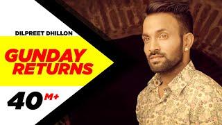 Gunday Returns | Dilpreet Dhillon | Sara Gurpal | Jashan Nanarh | Full Music Video 2015
