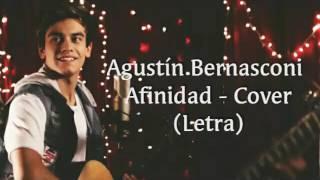 Agustín Bernasconi - Afinidad (COVER) - LETRA