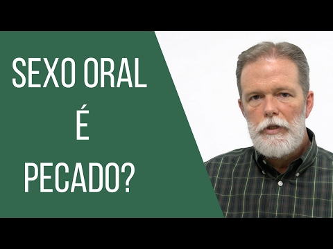 Sexo oral é pecado?