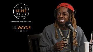The Nine Club With Chris Roberts | Episode 25 - Lil Wayne