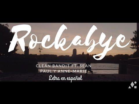 Clean Bandit - Rockabye (SUB ESPAÑOL) ft. Sean Paul and Anne-Marie