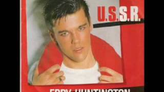 Eddy Huntington - U.S.S.R. (best audio)