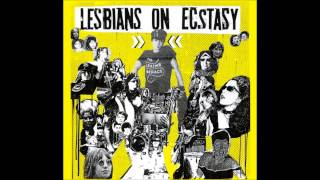 Lesbians On Ecstasy   Queens On Noise