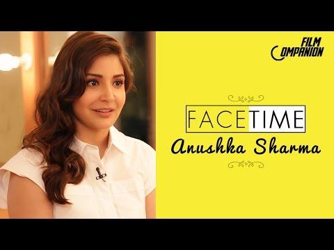 Anushka Sharma   FaceTime   Anupama Chopra   Film Companion
