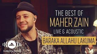 Maher Zain - Baraka Allahu Lakuma (Live & Acoustic - New 2018)
