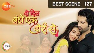 Do Dil Bandhe Ek Dori Se - Episode 127 - Best Scene