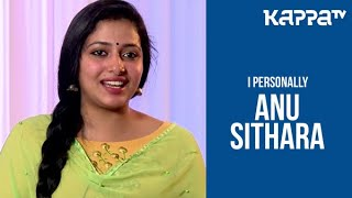 Anu Sithara - I Personally - Kappa TV