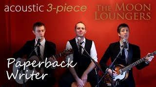 Paperback Writer by The Beatles | Acoustic Cover Version by the Moon Loungers