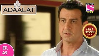Adaalat - Full Episode 49 - 20th February, 2018