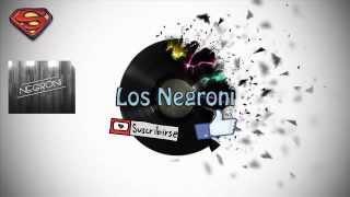 Los Negroni - No Te Creas [Tema Nuevo 2015]