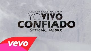 Devic Linaje Escogido Ft Bajostylo - Yo Vivo Confiado Remix ( Lyric Video) Reggaeton Cristiano 2016*