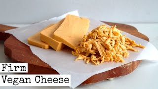 How To Make | Firm Vegan Cheese | Shreddable