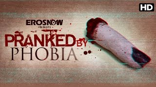 Pranked By Phobia With Radhika Apte
