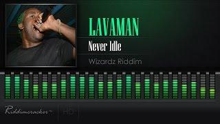 Lavaman - Never Idle (Wizardz Riddim) [Soca 2017] [HD]