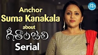 Anchor Suma Kanakala About Geethanjali Serial | First Telugu Serial Completely Shot In USA - iDream