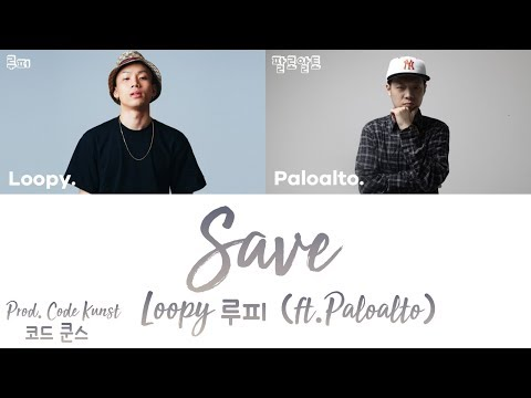 Xxx Mp4 LOOPY 루피 SAVE Feat Paloalto Prod Code Kunst Han Rom Eng Lyrics 가사 3gp Sex